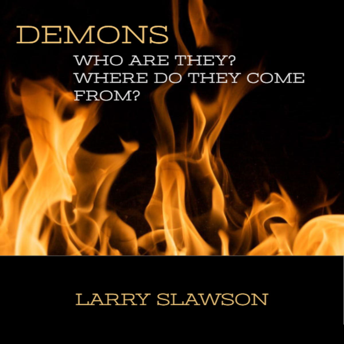 Demons: Who Are They? Where Do They Come From?