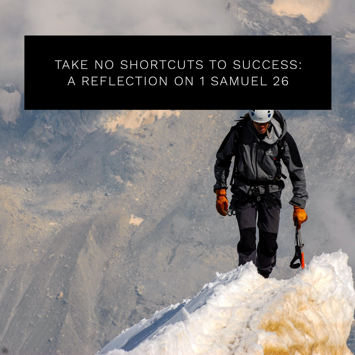 Take No Shortcuts to Success: A Reflection on 1 Samuel 26