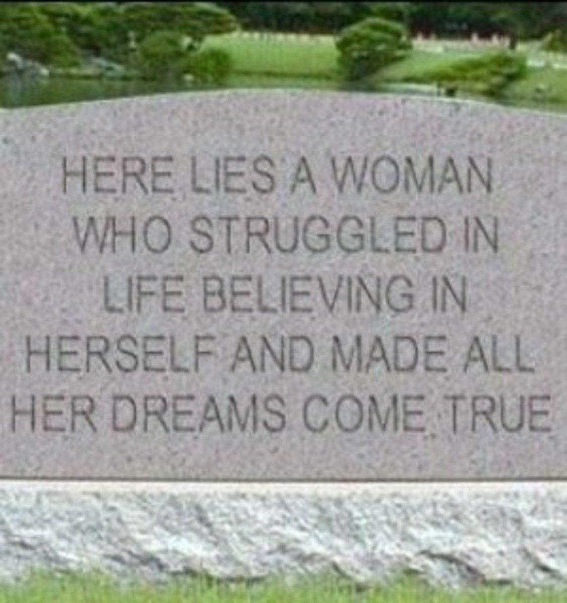 I Would Like My Epitaph to be Just Like This!
