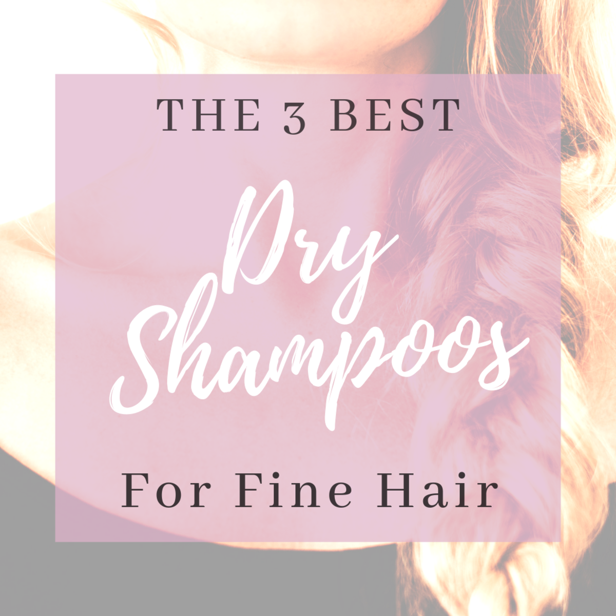 I've tried many brands of dry shampoo over the years and these are my three favorites for thin, fine hair types.