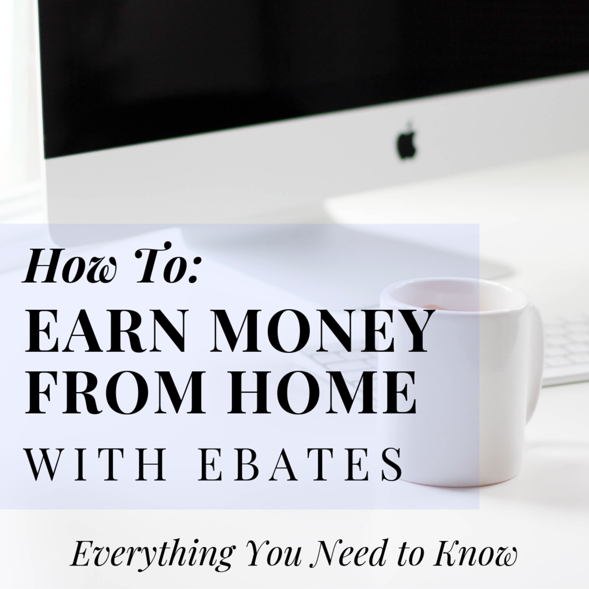 How to Earn Money From Home With Ebates