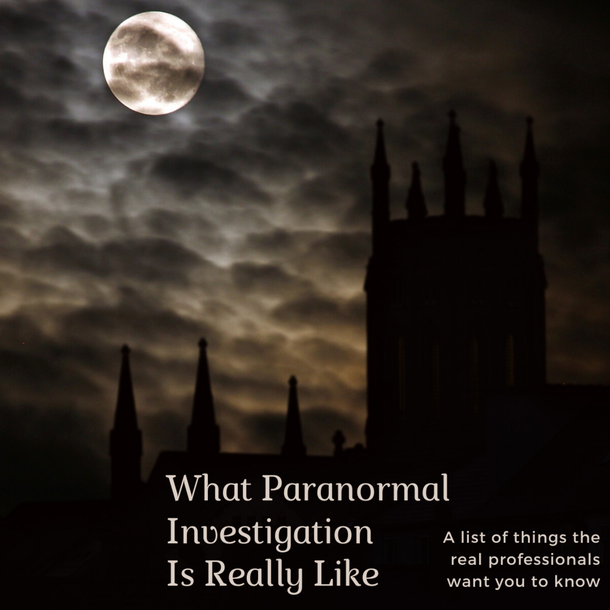 10 Things Paranormal Investigators Want You to Know