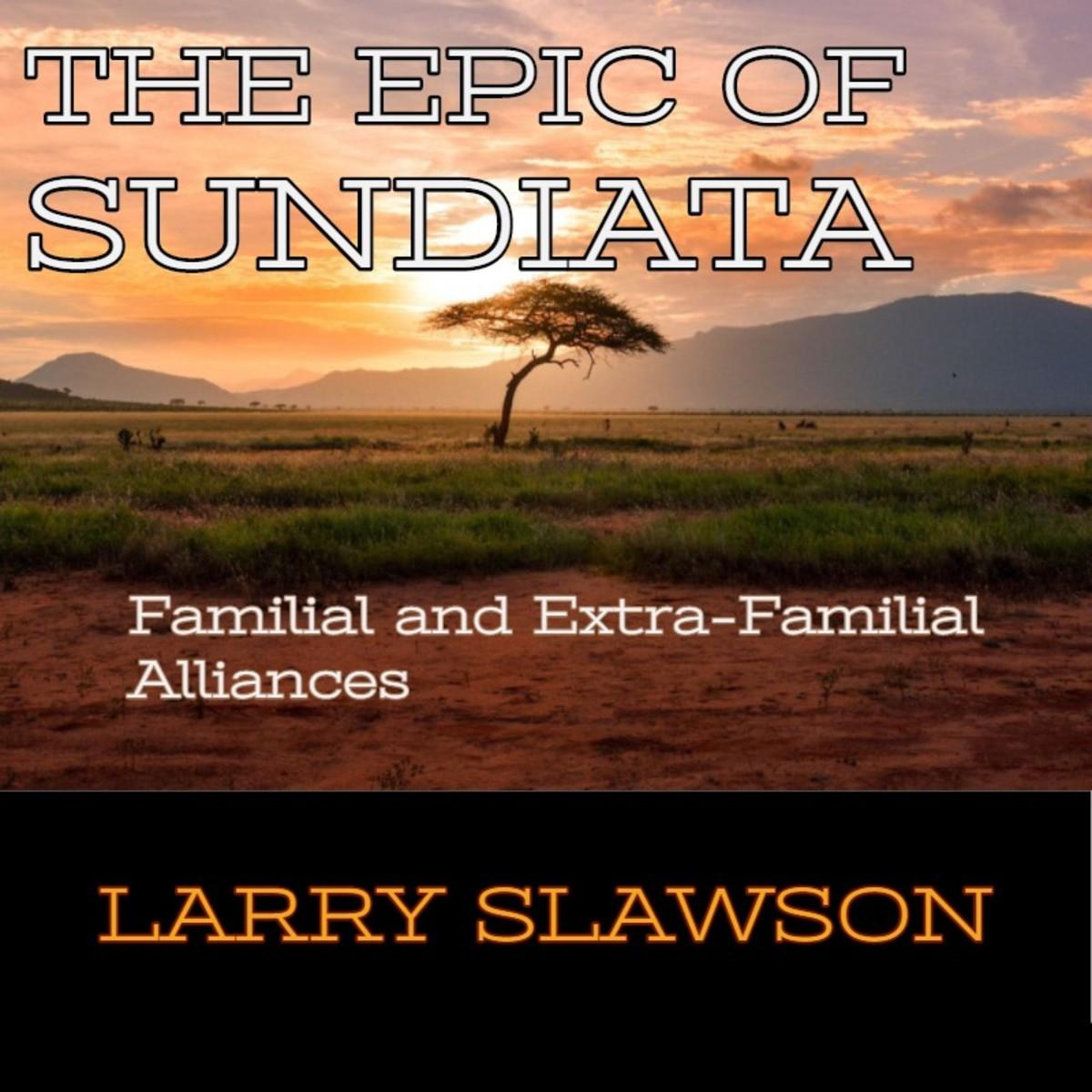 The Epic of Sundiata: Familial and Extra-Familial Alliances.