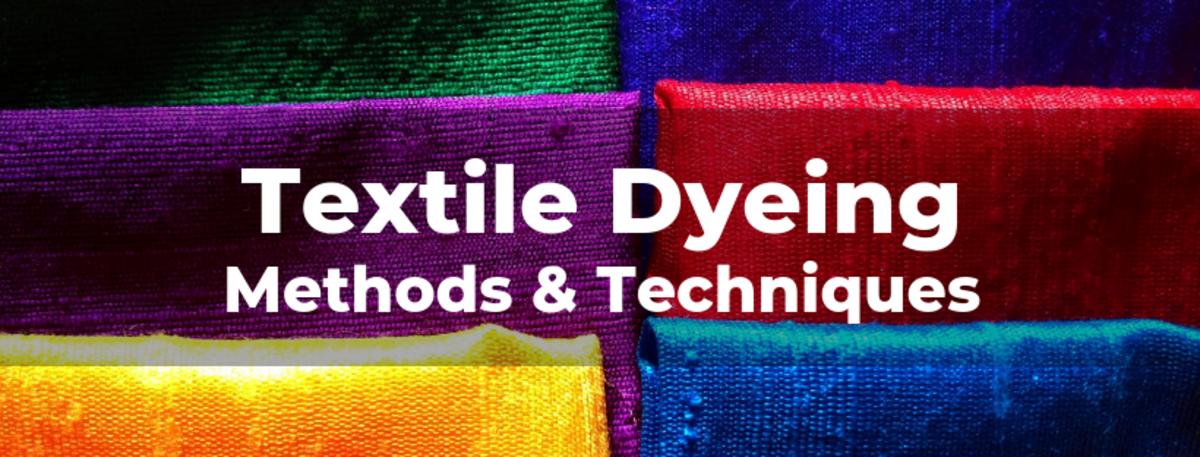 Textile Dyeing Methods & Techniques