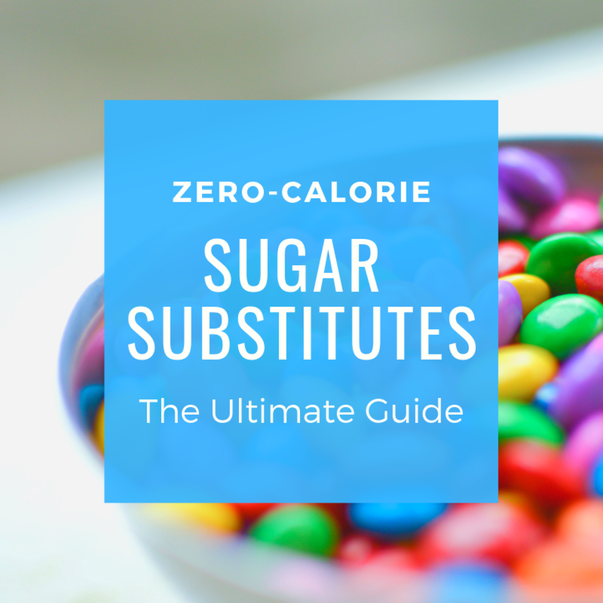 Here's everything you need to know about four of the most popular sugar substitutes.