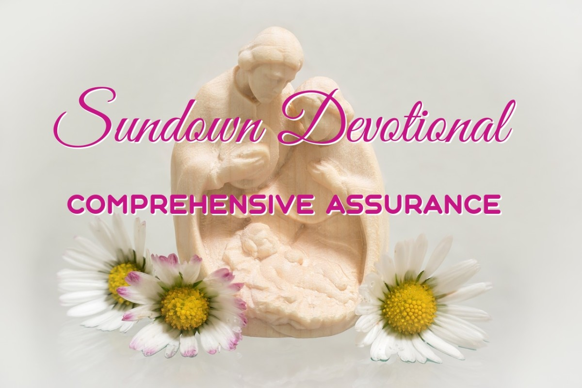 Sundown Devotional: Comprehensive Assurance