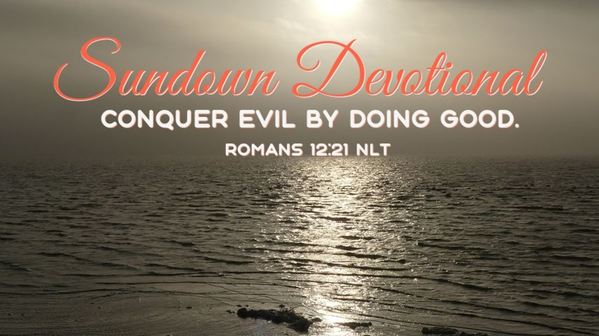 Sundown Devotional: Defeating Evil By Doing Good