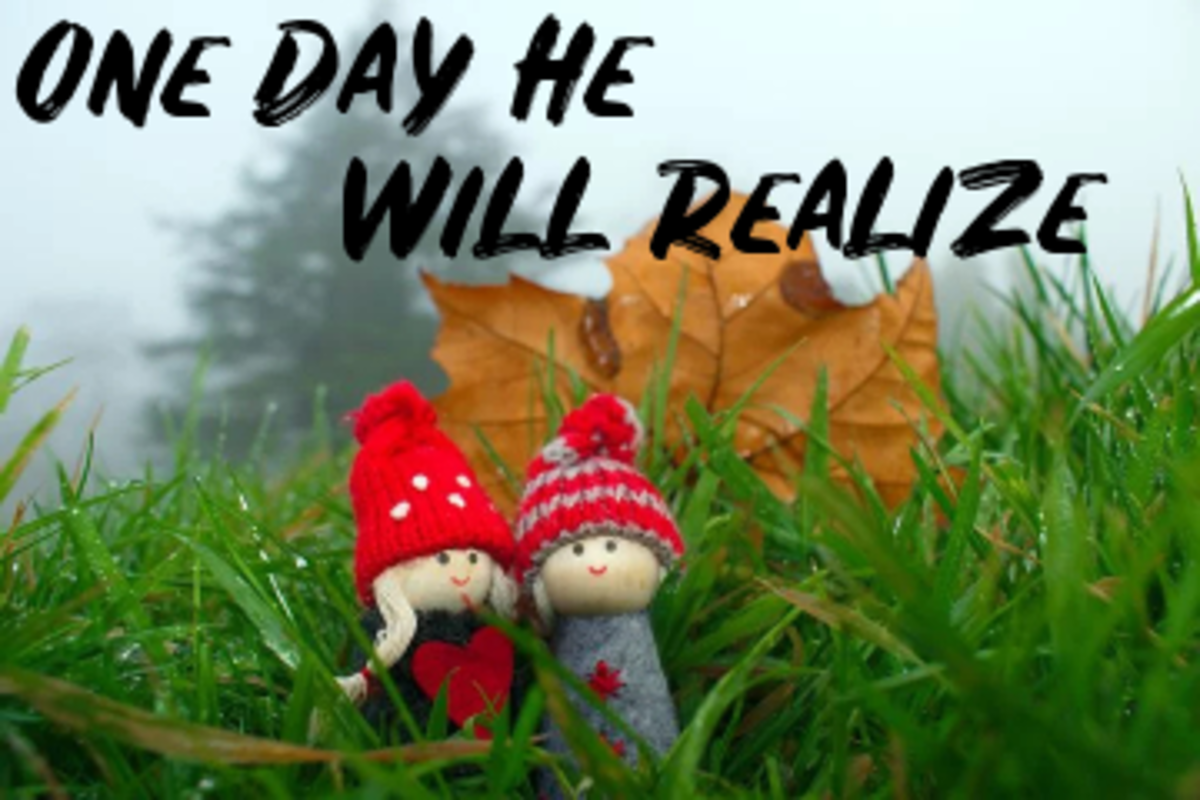 Poem: One Day He Will Realize