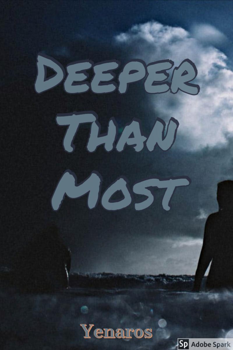 Deeper Than Most