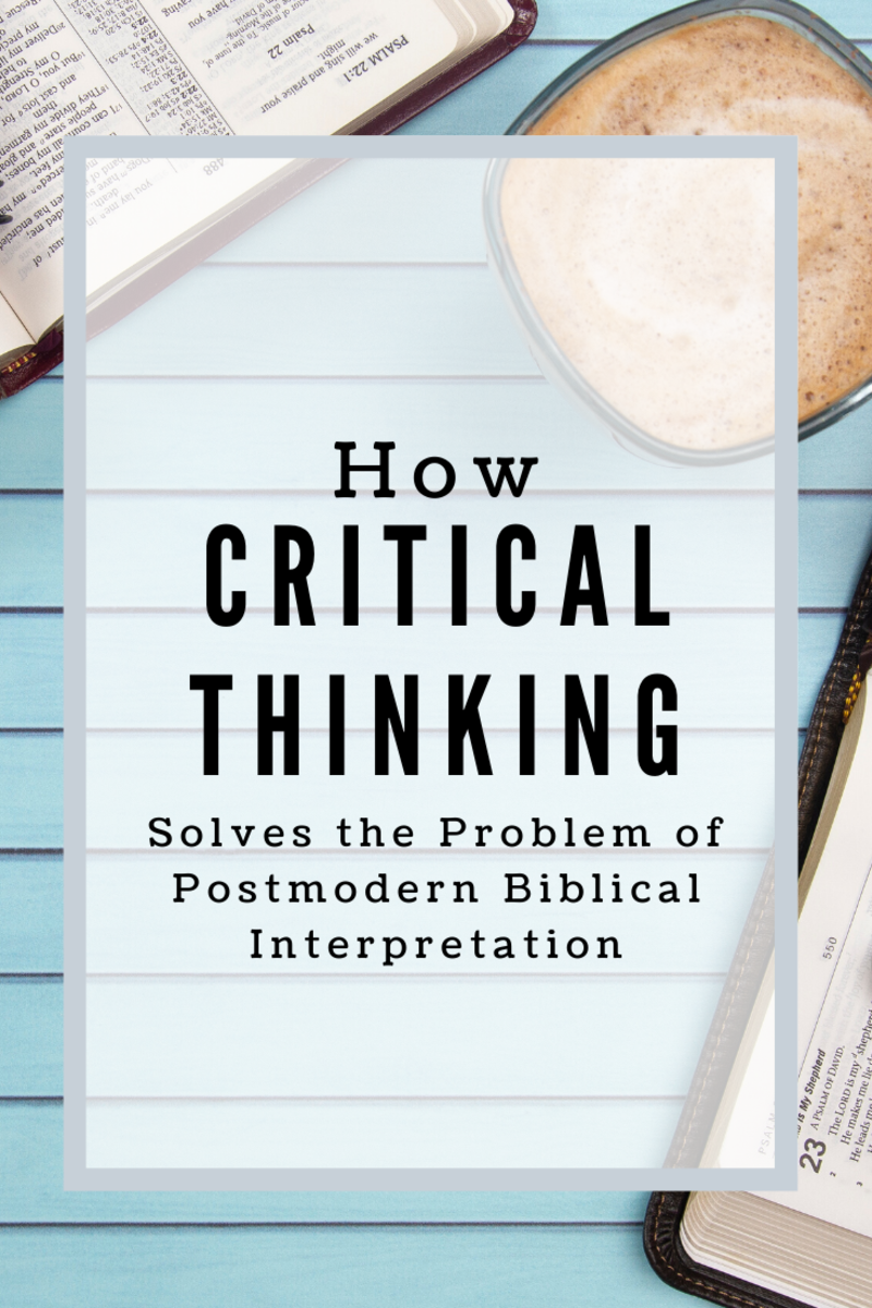 Familiarity with the precepts of critical thinking can restore confidence in the Bible as God's inerrant Word.