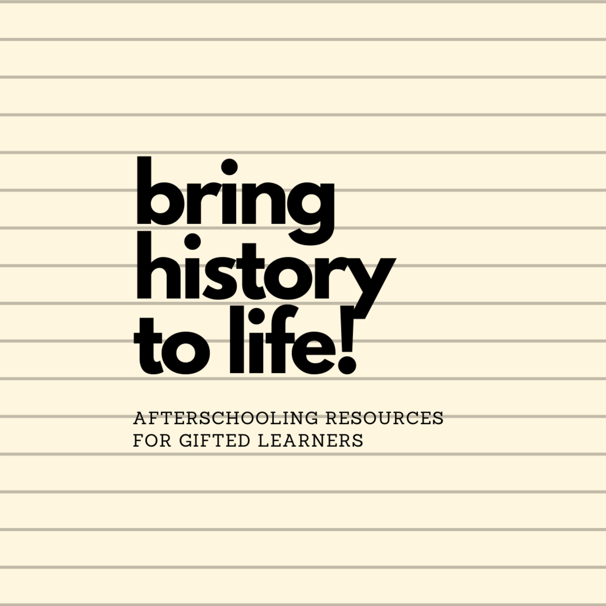 History Resources for Young Gifted Learners: How to Make History Fun