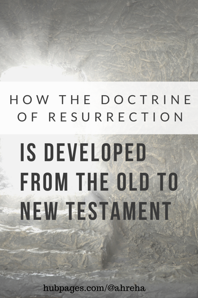 How Is the Doctrine of Resurrection Developed From the Old Testament to the New Testament?