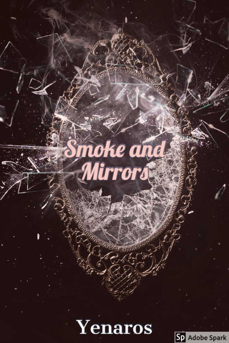 Smoke and Mirrors XD