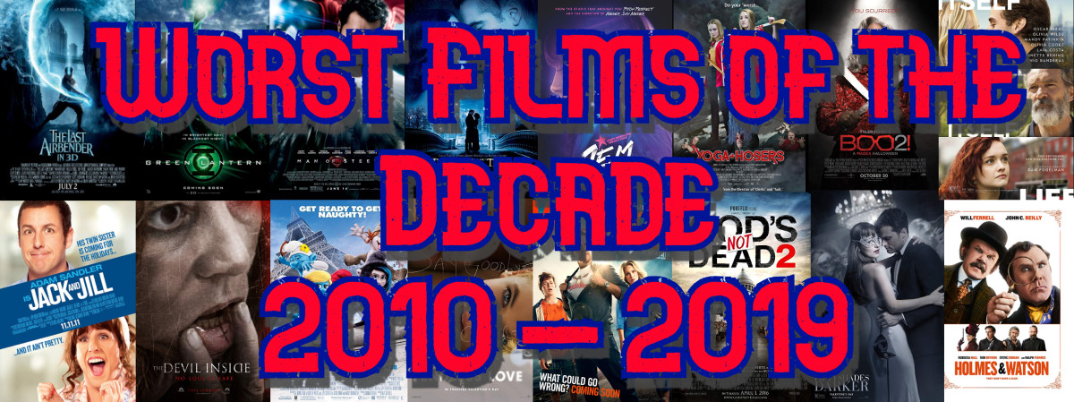 Let's Talk About... The Worst Films of the Decade! 2010-2019