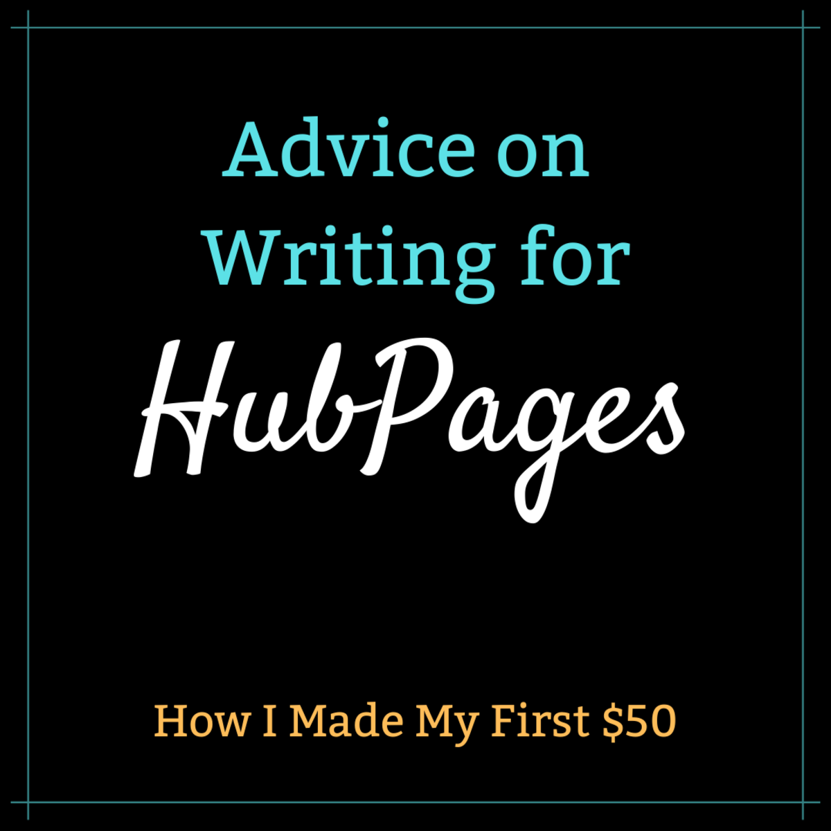 How I Made My First $50 on HubPages