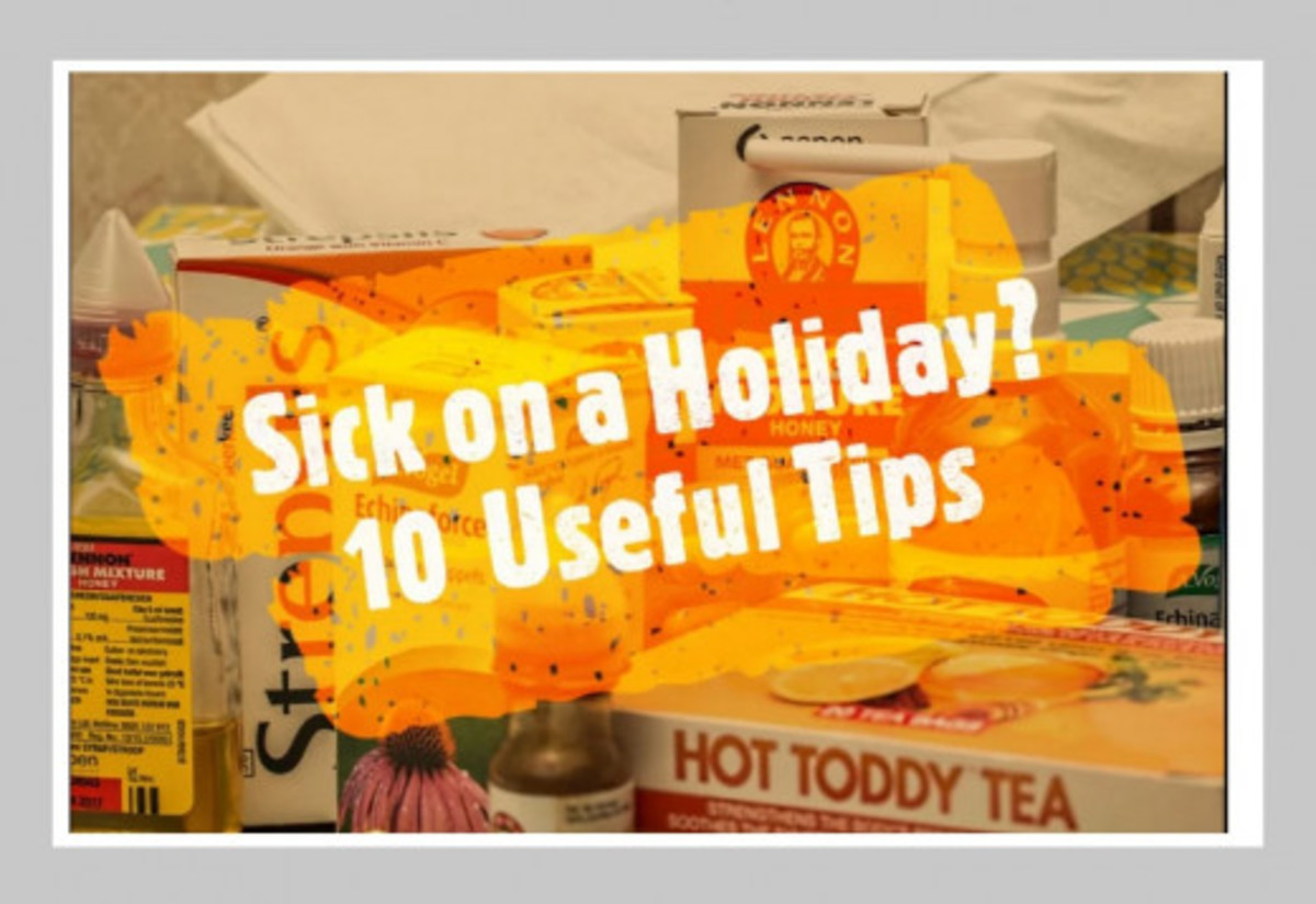 Sick on a Holiday? 10 Useful Tips to Help You Cope