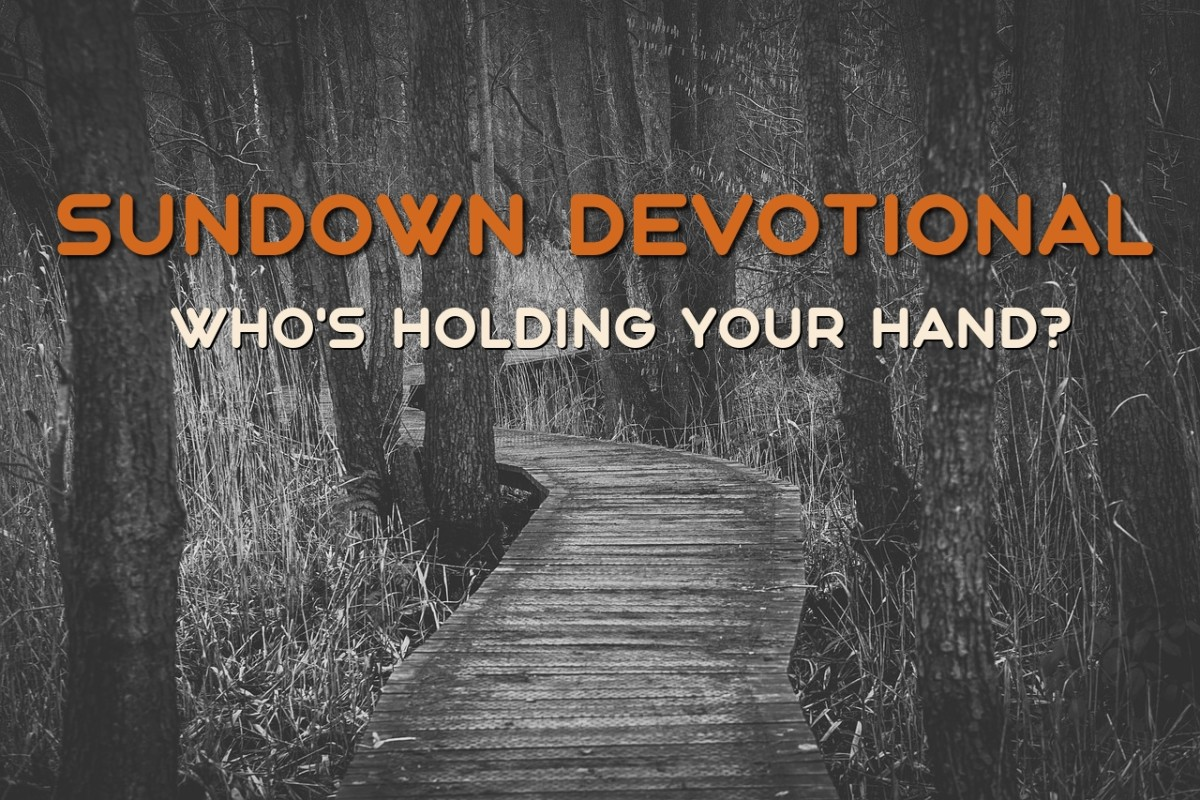 Sundown Devotional: Who's Holding Your Hand?