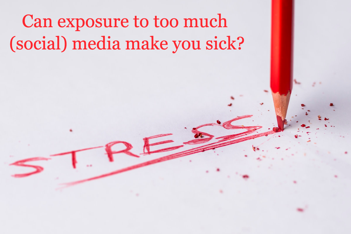 Can Exposure to Too Much (Social) Media Make You Sick?