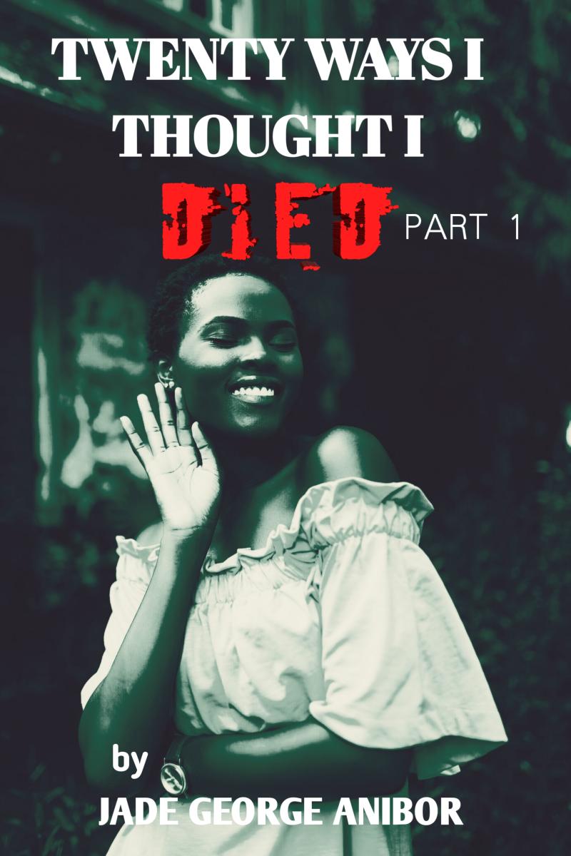 Twenty Ways I Thought I Died. Chapter Eight.