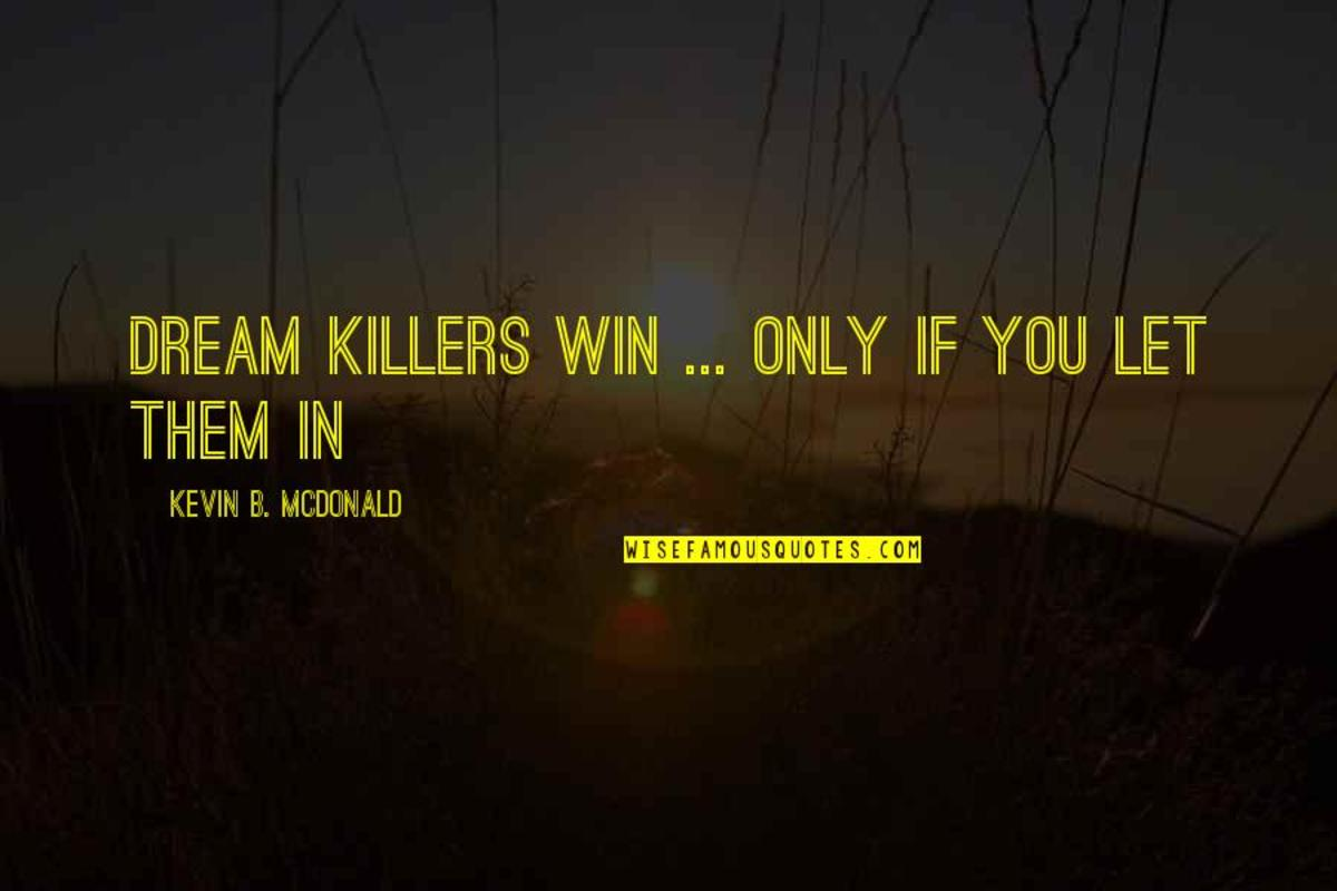 Dream Killers Are Not a Myth