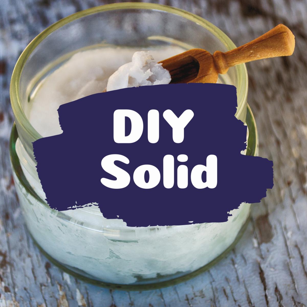DIY solid deodorant and antiperspirant.