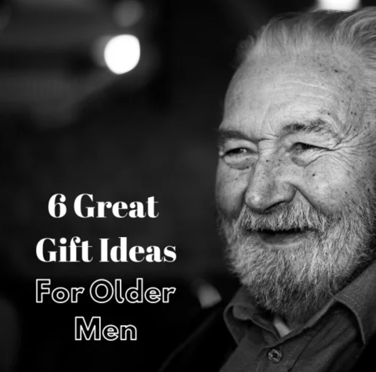 Looking for some great gift ideas for the older men in your life? Here's a great place to start.
