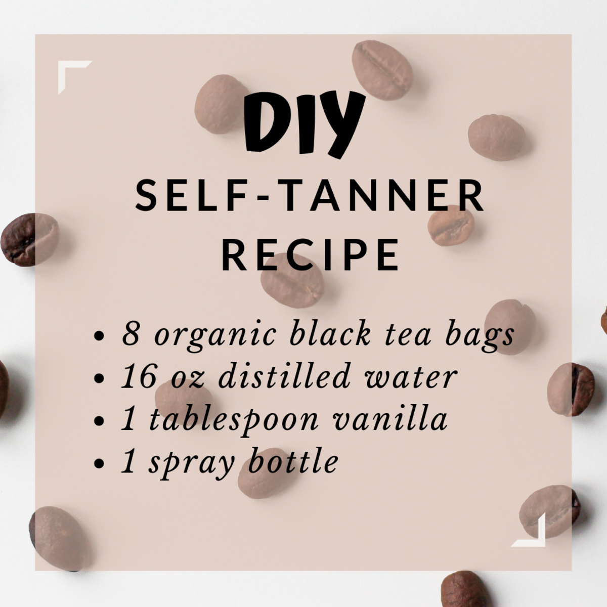 DIY natural tanning spray can be made with black tea or coffee beans.