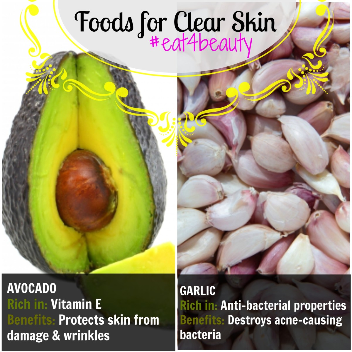 What foods should you eat for clearer looking skin? Avocado and Garlic contain important vitamins and nutrients that can clear complexion!