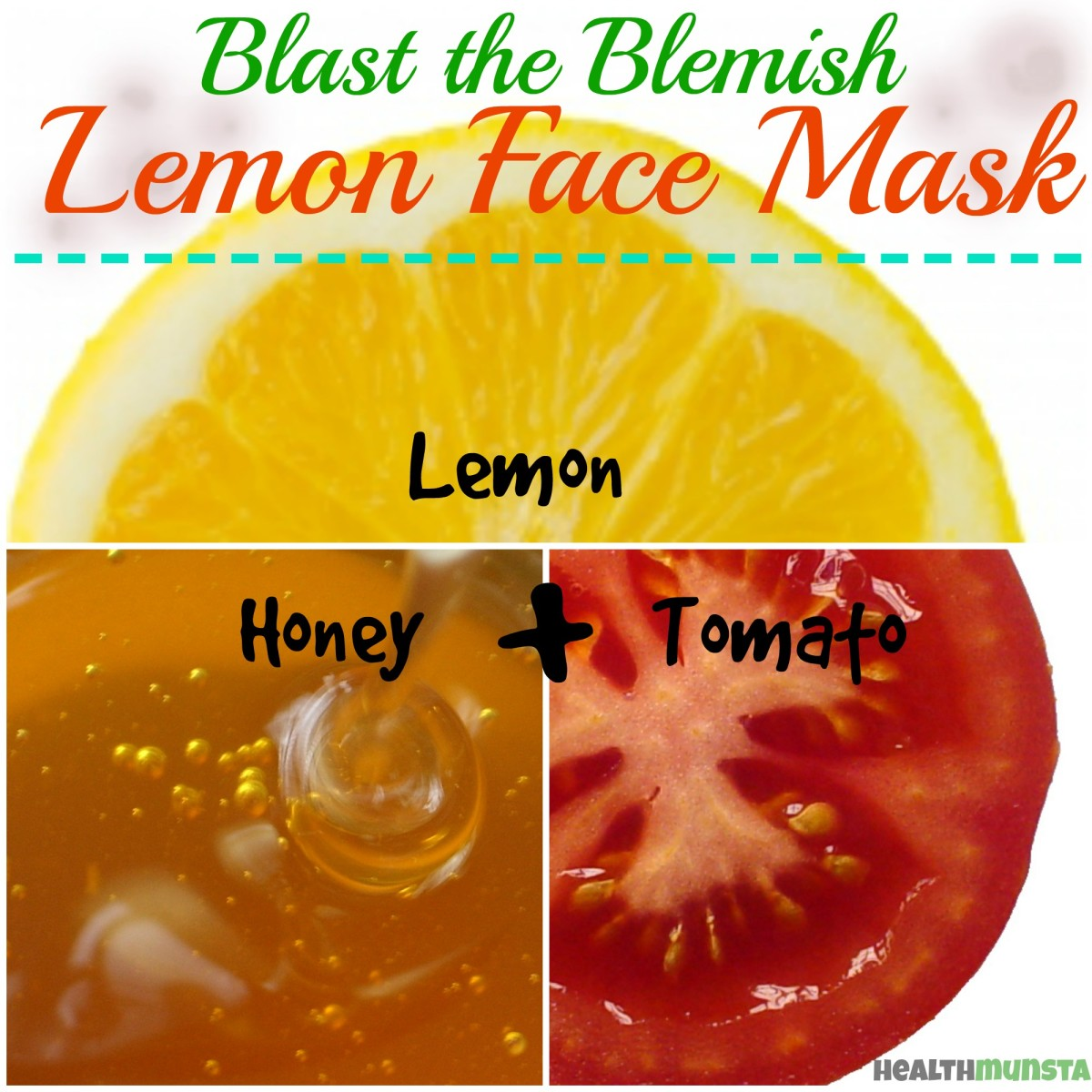 The honey, tomato, and lemon face mask will lighten any blemishes.