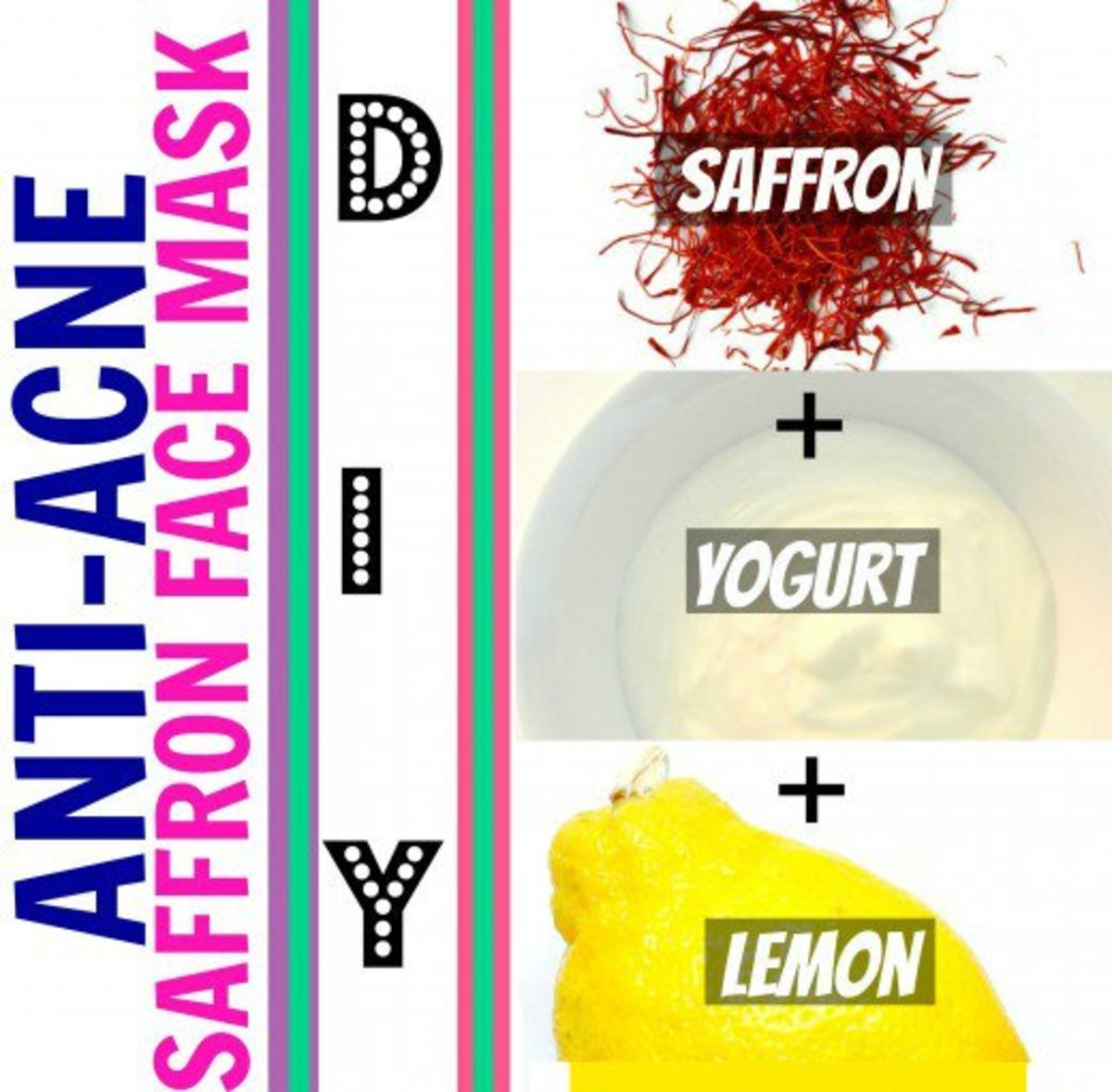 Saffron has antibacterial properties that when mixed with lemon and yogurt will create a potent anti-acne face mask