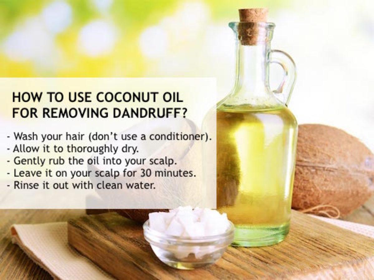 Coconut oil has powerful antifungal properties, so it tends to inhibit dandruff-causing yeasts.