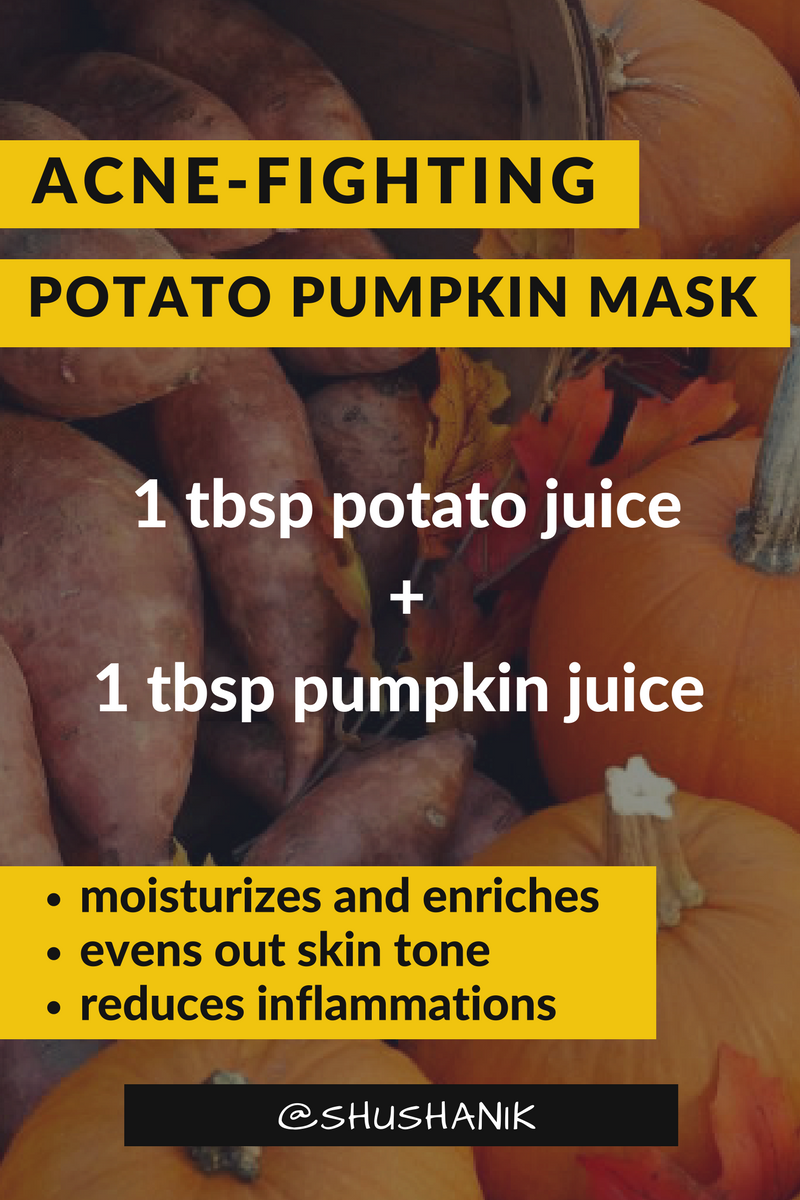 Potato and pumpkin are great remedies for acne.