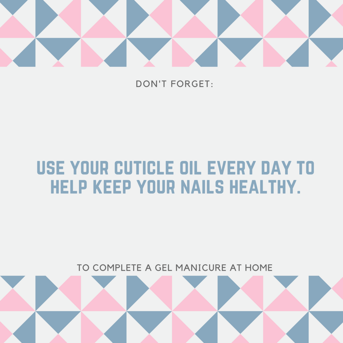 Use your cuticle oil daily for healthy nails, after your gel manicure at home.