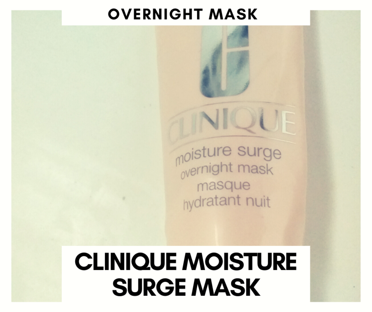 A review of clinique moisture surge overnight mask.