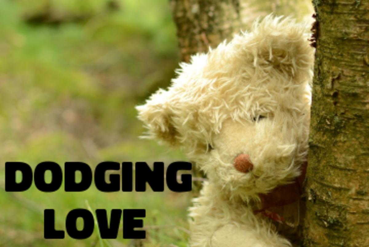 Poem: Dodging Love