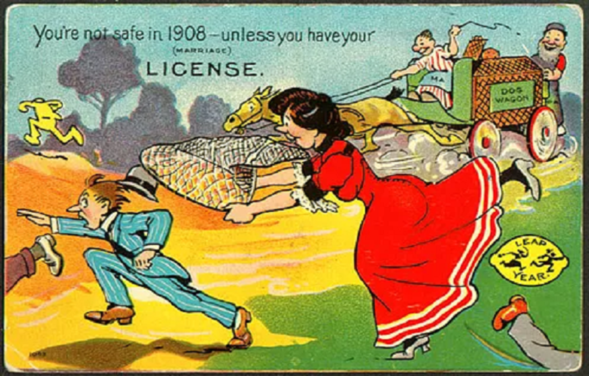 """A US Bachelor's Day postcard jokes about women catching a mate on February 29th. It reads, """"You're not safe in 1908—unless you have your (marriage) license."""