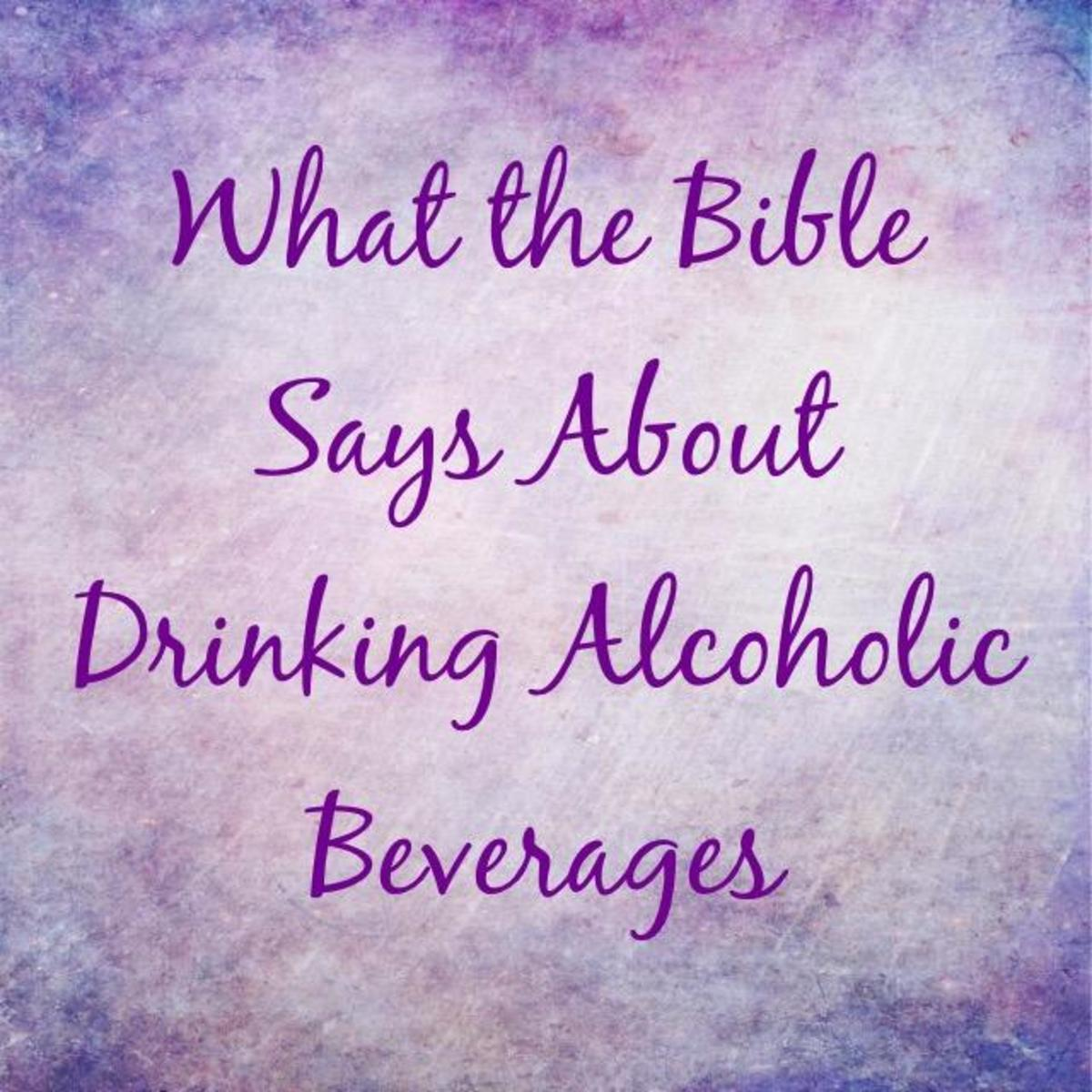 What the Bible Says About Drinking Alcohol