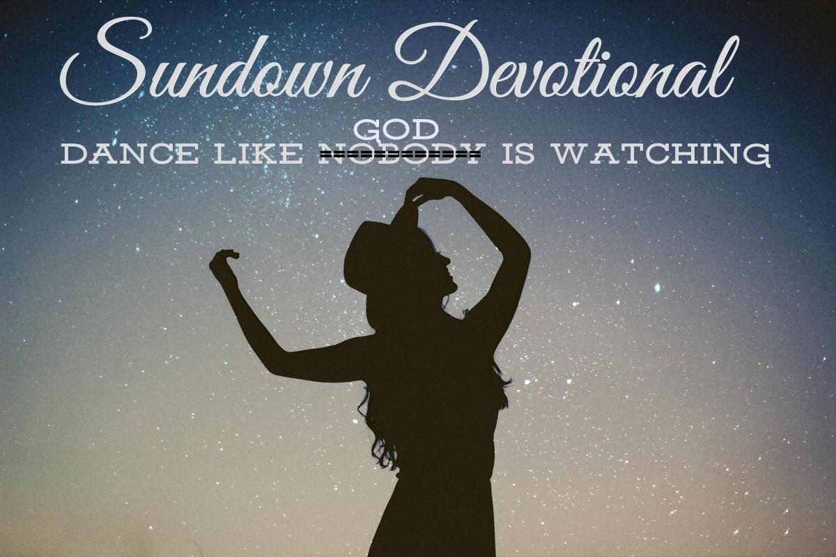 Sundown Devotional: Dance Like God Is Watching