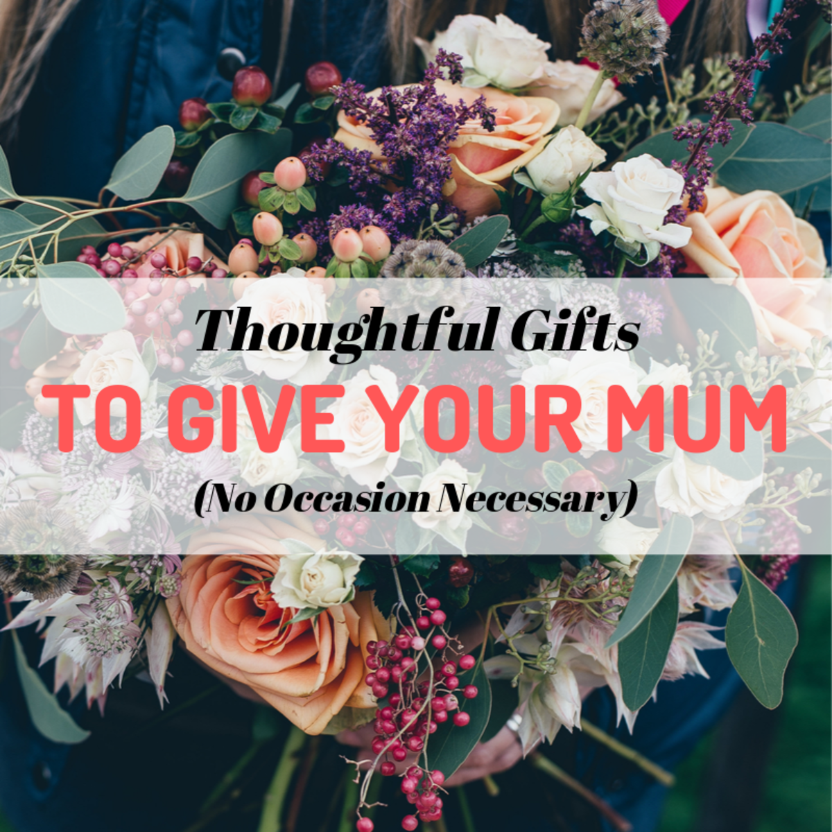 Here are some gift ideas that you can use anytime, not just on special occasions. Your mum deserves it!