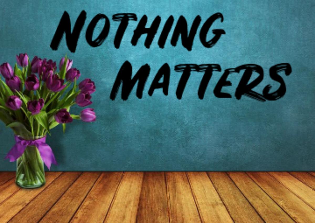 Poem: Nothing Matters