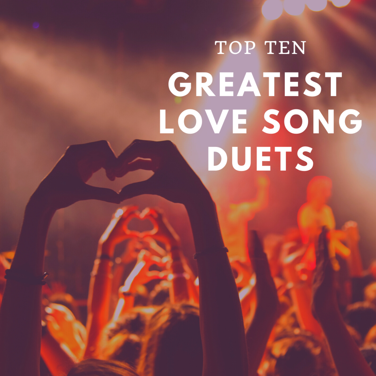Would these love songs make it onto your top ten list?