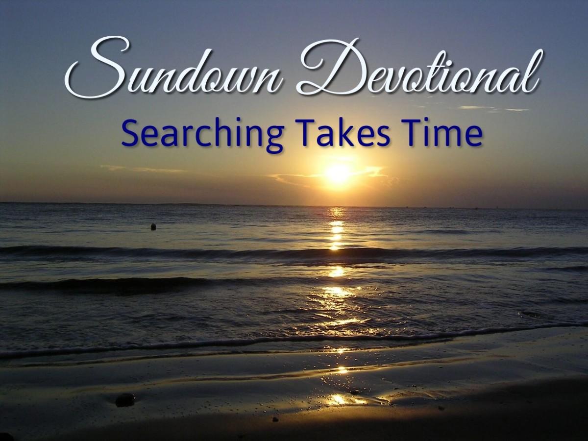 Sundown Devotional: Searching Takes Time
