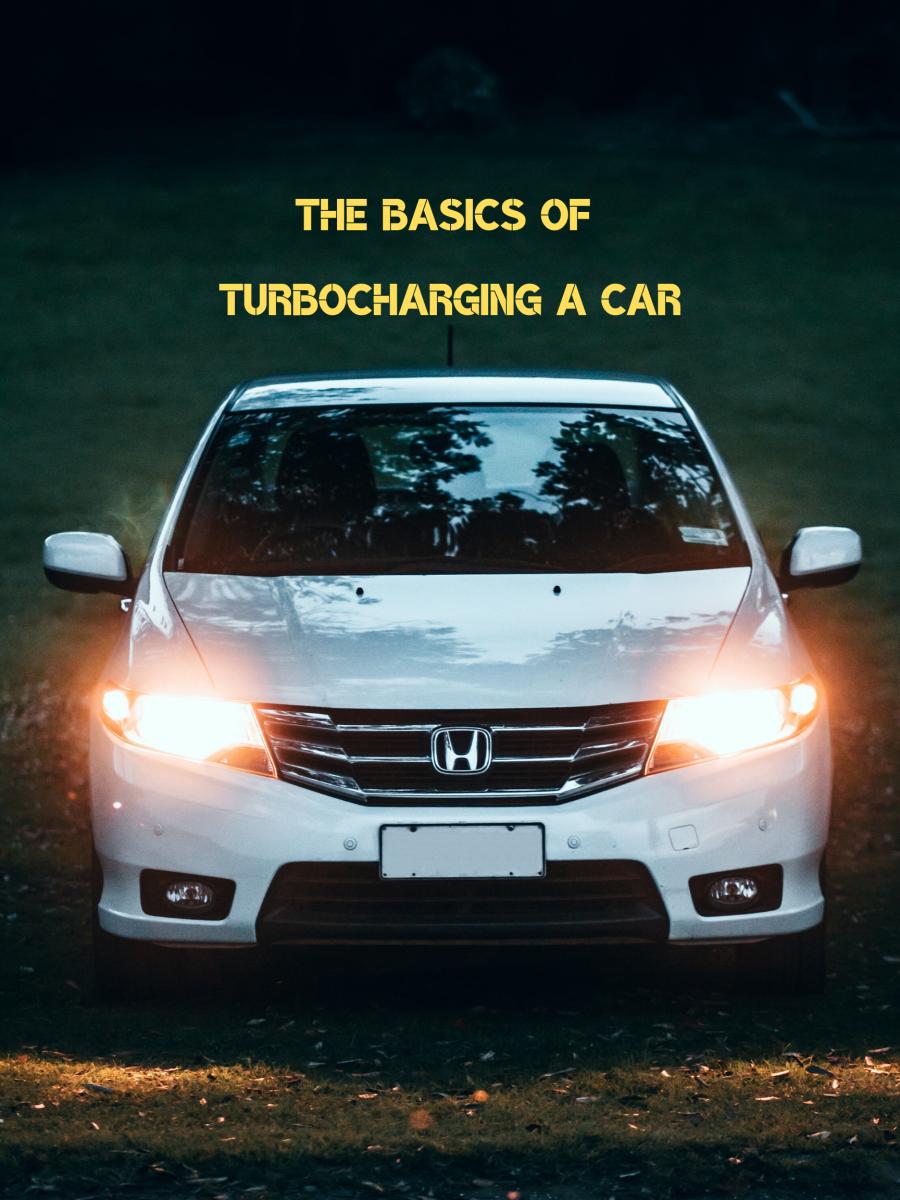 The Basics of Turbocharging Your Hatchback or Sedan