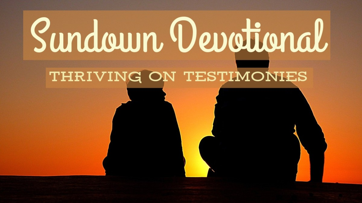 Sundown Devotional: Thriving on Testimonies