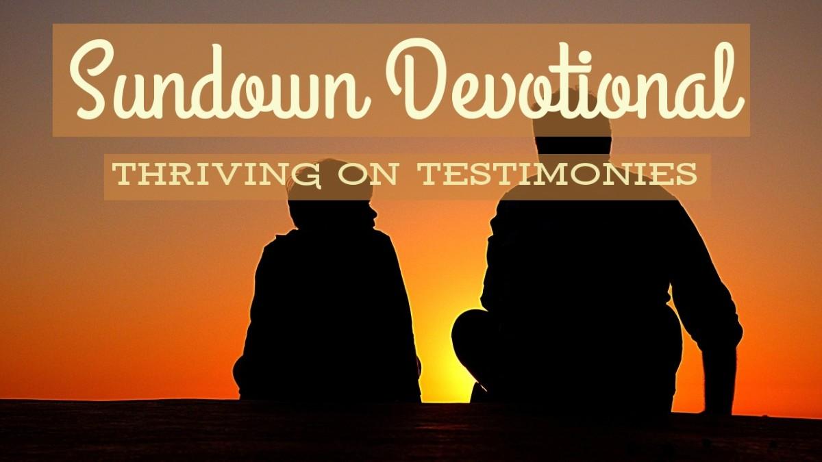 Sundown Devotional: Thriving on Testimonies