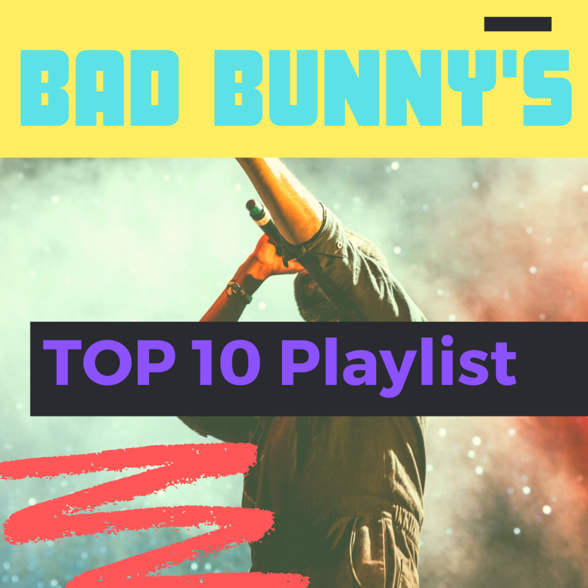 Bad Bunny's Top 10 Playlist