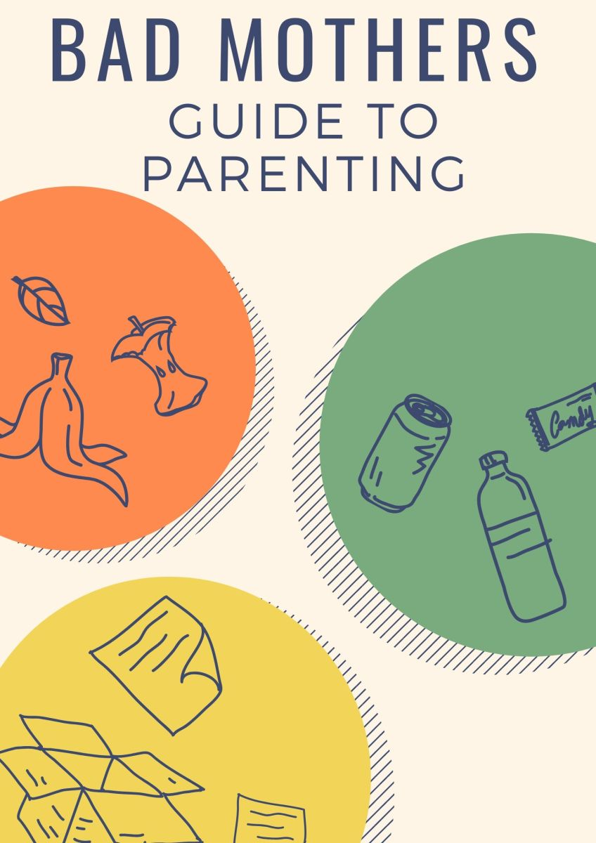 The Bad Mother's Guide to Parenthood