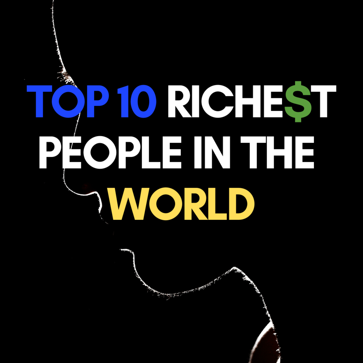 Billionaires: The Top 10 Richest People in the World