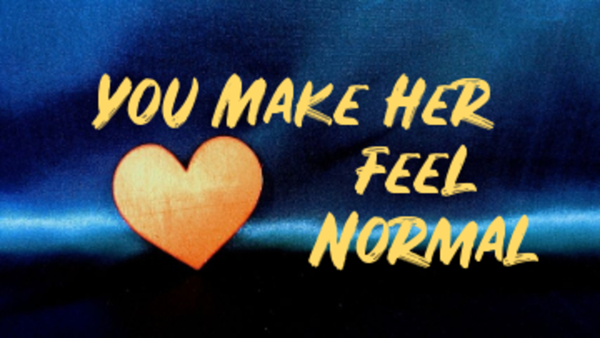Poem: You Make Her Feel Normal