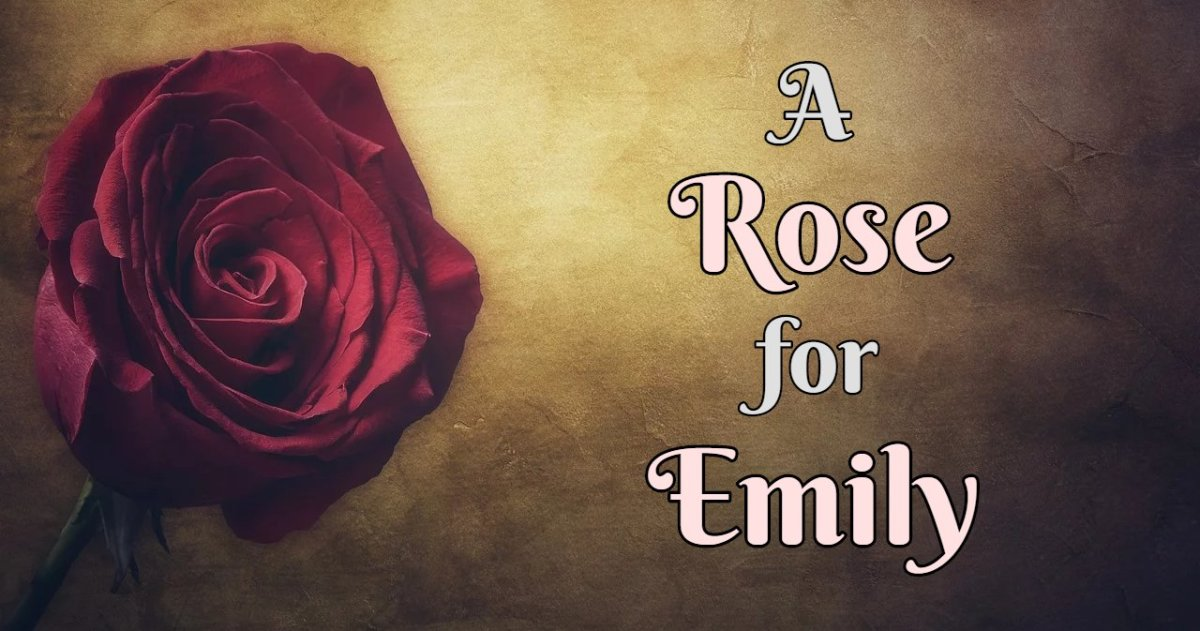"""Analysis of """"A Rose For Emily"""" by William Faulkner"""